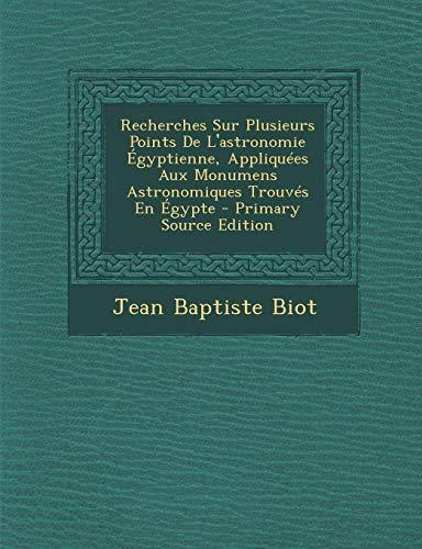 Recherches Sur Plusieurs Points de L Astronomie: Jean Baptiste Biot
