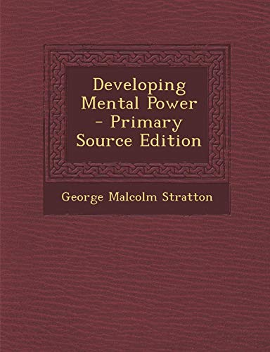 9781287563839: Developing Mental Power - Primary Source Edition
