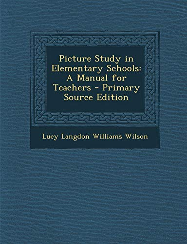9781287566571: Picture Study in Elementary Schools: A Manual for Teachers