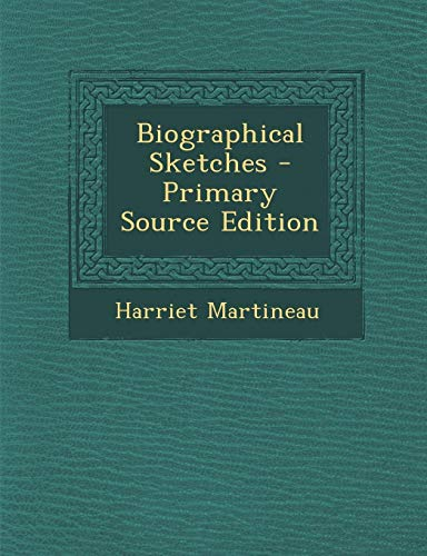9781287566588: Biographical Sketches - Primary Source Edition