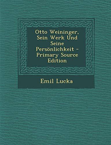 9781287568070: Otto Weininger, Sein Werk Und Seine Personlichkeit - Primary Source Edition (German Edition)