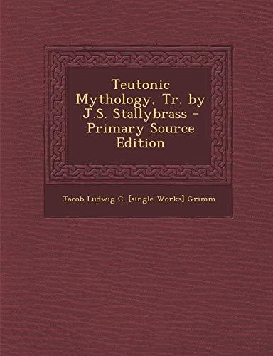 9781287577300: Teutonic Mythology, Tr. by J.S. Stallybrass