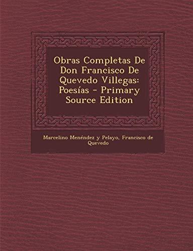 9781287578659: Obras Completas de Don Francisco de Quevedo Villegas: Poesias