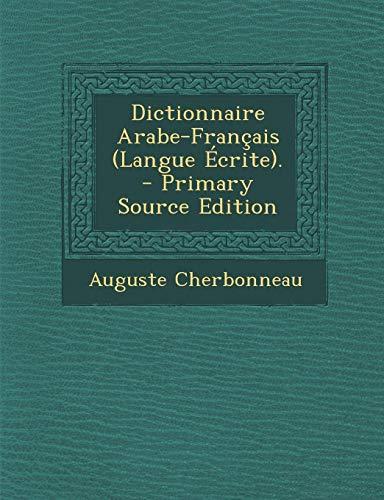 9781287578741: Dictionnaire Arabe-Français (Langue Écrite). (French Edition)