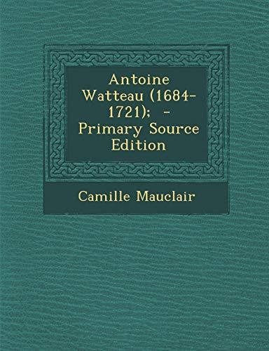 9781287584315: Antoine Watteau (1684-1721);
