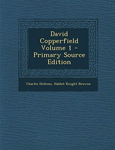 9781287586401: David Copperfield Volume 1 - Primary Source Edition