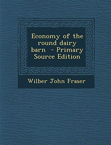 9781287587682: Economy of the Round Dairy Barn