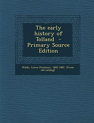 9781287587712: The Early History of Tolland - Primary Source Edition