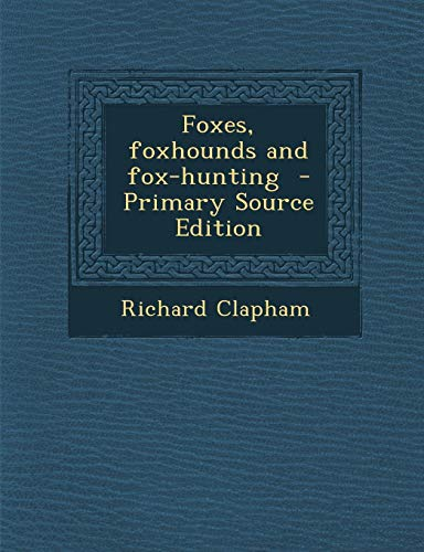9781287588672: Foxes, Foxhounds and Fox-Hunting - Primary Source Edition