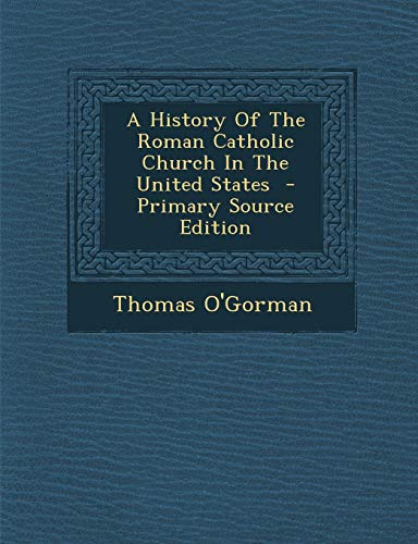9781287590538: History of the Roman Catholic Church in the United States