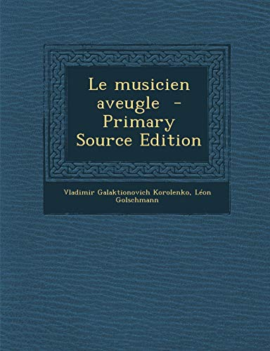 9781287597087: Le musicien aveugle (French Edition)