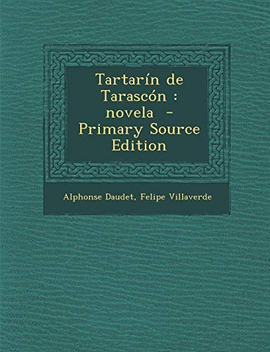 9781287601760: Tartarin de Tarascon: Novela - Primary Source Edition (Spanish Edition)