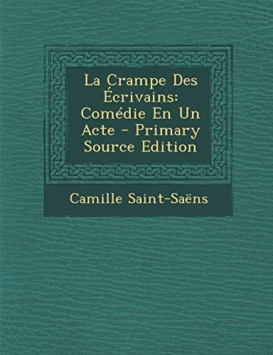 9781287606284: La Crampe Des Ecrivains: Comedie En Un Acte - Primary Source Edition (French Edition)