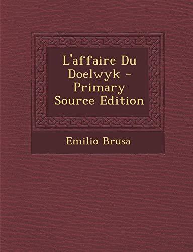 9781287606802: L'Affaire Du Doelwyk (French Edition)