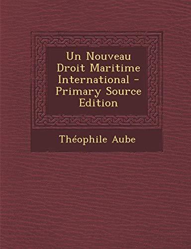 9781287608110: Un Nouveau Droit Maritime International (French Edition)