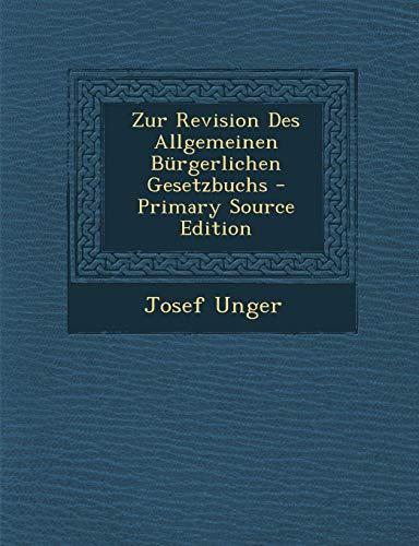 Zur Revision Des Allgemeinen Burgerlichen Gesetzbuchs (German