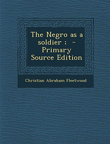 9781287621225: Negro as a Soldier;