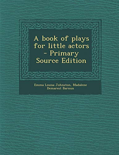 9781287628415: Book of Plays for Little Actors