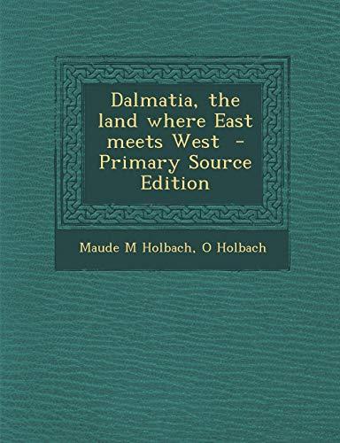 9781287632054: Dalmatia, the Land Where East Meets West