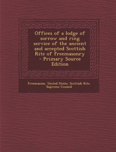 9781287635581: Offices of a lodge of sorrow and ring service of the ancient and accepted Scottish Rite of freemasonry