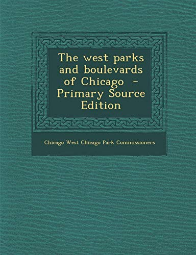 9781287637790: West Parks and Boulevards of Chicago
