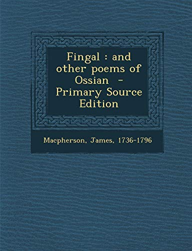 9781287641667: Fingal: And Other Poems of Ossian