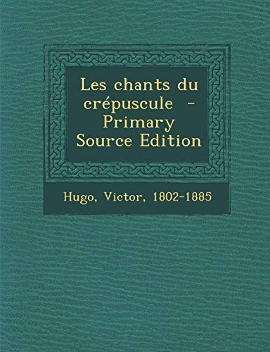9781287644231: Les Chants Du Crepuscule (French Edition)