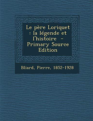 9781287644439: Le Pere Loriquet: La Legende Et L'Histoire