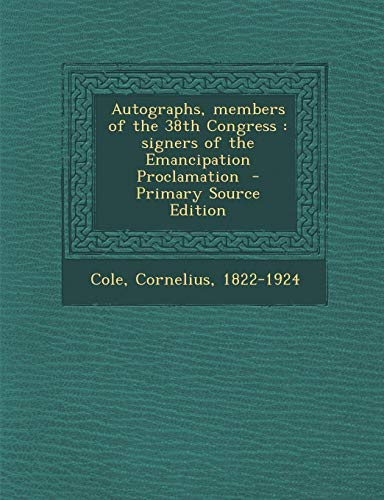 9781287645665: Autographs, Members of the 38th Congress: Signers of the Emancipation Proclamation