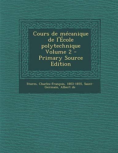 9781287646136: Cours de Mecanique de L'Ecole Polytechnique Volume 2 (French Edition)