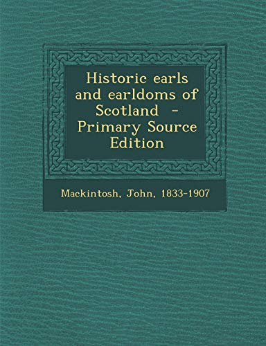 9781287647096: Historic Earls and Earldoms of Scotland