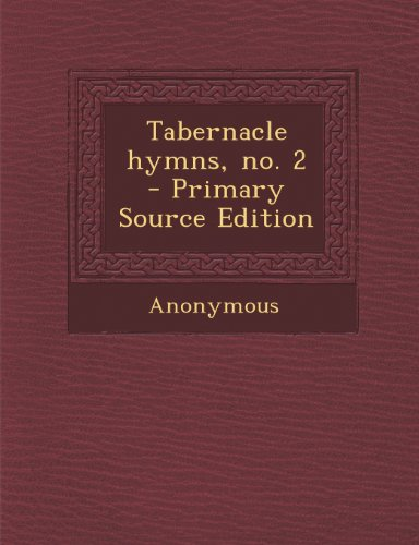 9781287659020: Tabernacle Hymns, No. 2 - Primary Source Edition
