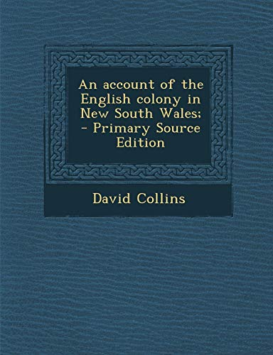 9781287661368: An account of the English colony in New South Wales;