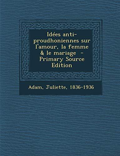 9781287667698 Idées Anti Proudhoniennes Sur Lamour La
