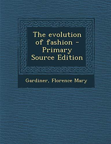 9781287669111: The evolution of fashion