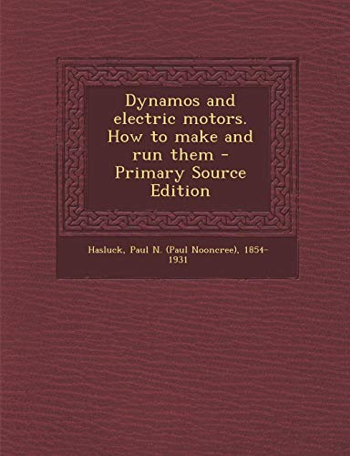 9781287670711: Dynamos and Electric Motors. How to Make and Run Them