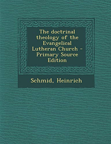 9781287671855: The doctrinal theology of the Evangelical Lutheran Church