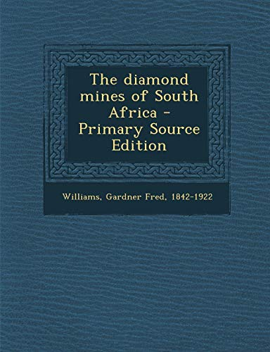 9781287672999: The diamond mines of South Africa