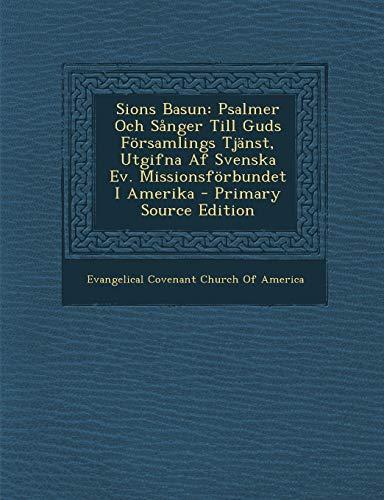 9781287673095: Sions Basun: Psalmer Och Sånger Till Guds Församlings Tjänst, Utgifna Af Svenska Ev. Missionsförbundet I Amerika (Swedish Edition)