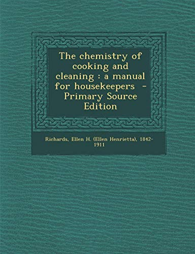 9781287679967: The chemistry of cooking and cleaning: a manual for housekeepers