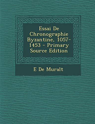 9781287684206: Essai De Chronographie Byzantine, 1057-1453 (French Edition)