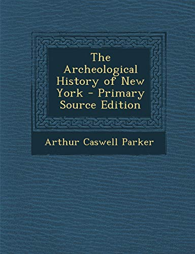 9781287685050: The Archeological History of New York