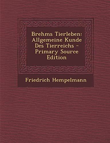 9781287686026: Brehms Tierleben: Allgemeine Kunde Des Tierreichs (German Edition)