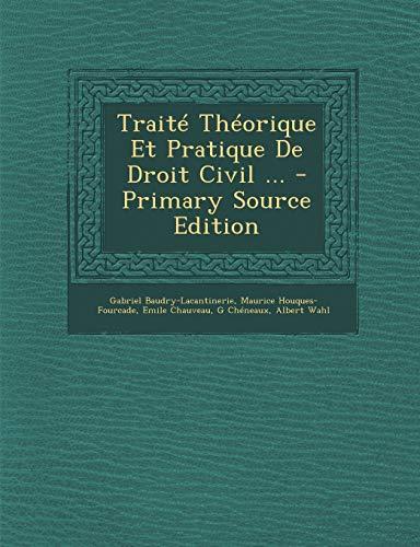 9781287691112: Traité Théorique Et Pratique De Droit Civil ...