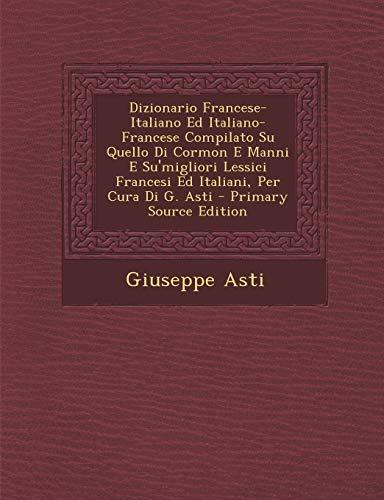Dizionario Francese-Italiano Ed Italiano-Francese Compilato Su Quello