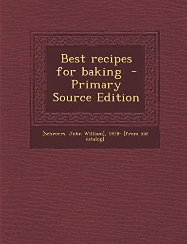 9781287703648: Best recipes for baking - Primary Source Edition