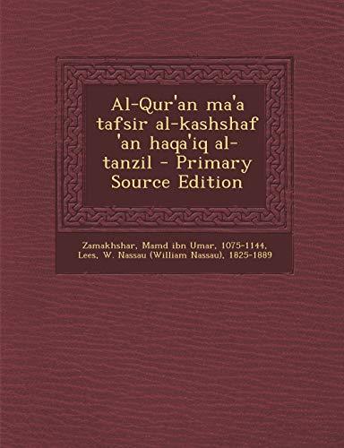 Al-Qur an Ma a Tafsir Al-Kashshaf an: Mamd Ibn Umar
