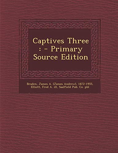 9781287709657: Captives Three: - Primary Source Edition