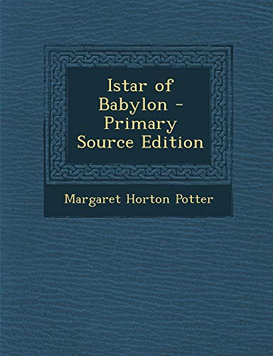 9781287714309: Istar of Babylon - Primary Source Edition