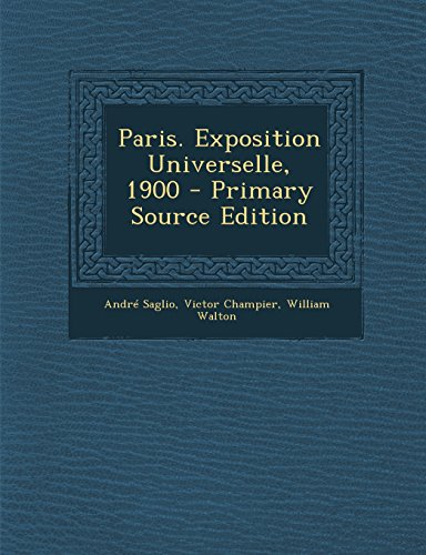 9781287717393: Paris. Exposition Universelle, 1900 - Primary Source Edition